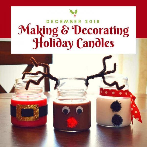 Making & Decorating Holiday Candles