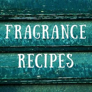 Fragrance Recipes
