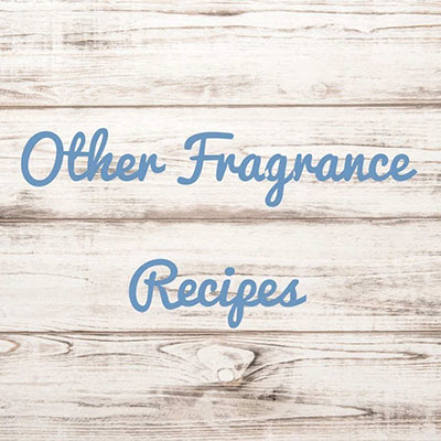 OTHER FRAGRANCE RECIPES